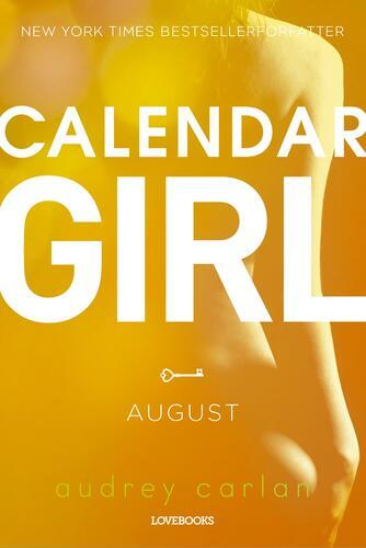 Audrey Carlan: Calendar girl. 8, August