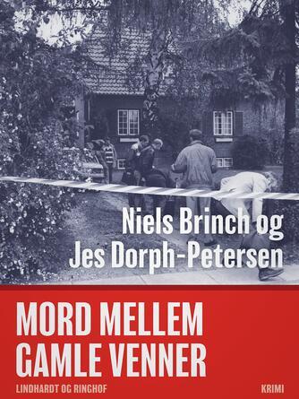 Niels Brinch, Jes Dorph-Petersen: Mord mellem gamle venner : krimi