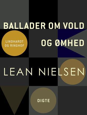 Lean Nielsen (f. 1935): Ballader om vold og ømhed : digte