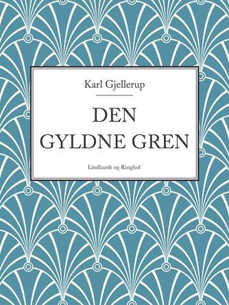 Karl Gjellerup: Den gyldne Gren