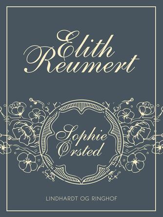 Elith Reumert: Sophie Ørsted