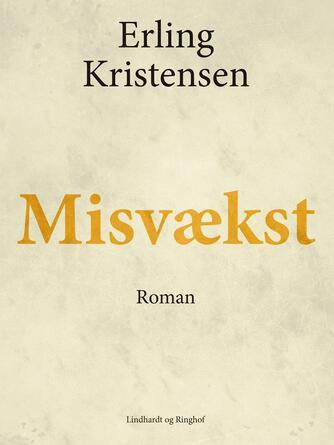 Erling Kristensen (f. 1893): Misvækst : roman