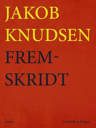 Jakob Knudsen (f. 1858): Fremskridt : Roman