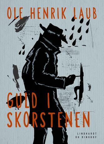 Ole Henrik Laub: Guld i skorstenen