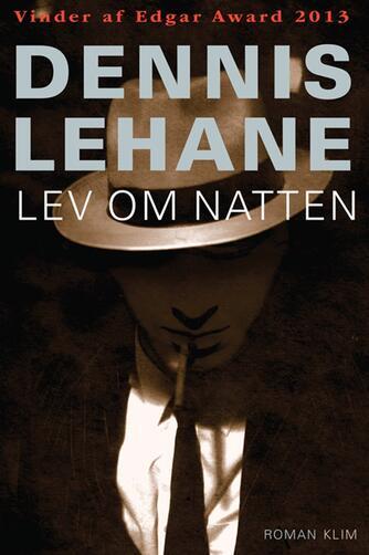 Dennis Lehane: Lev om natten : roman