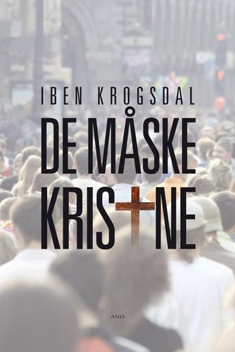 Iben Krogsdal: De måske kristne