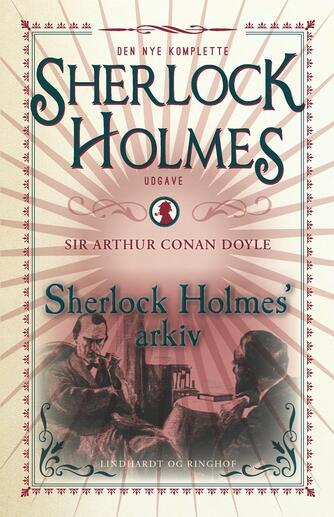 A. Conan Doyle: Sherlock Holmes' arkiv