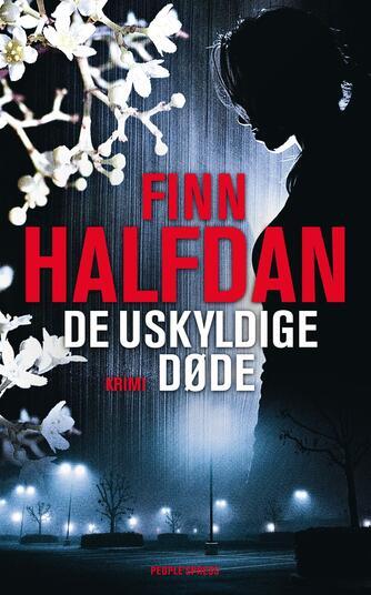 Finn Halfdan (f. 1967): De uskyldige døde : krimi