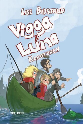 Lise Bidstrup: Vigga & Luna - kanoturen