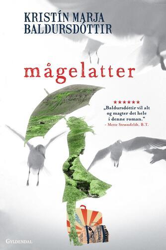 Kristín Marja Baldursdóttir: Mågelatter