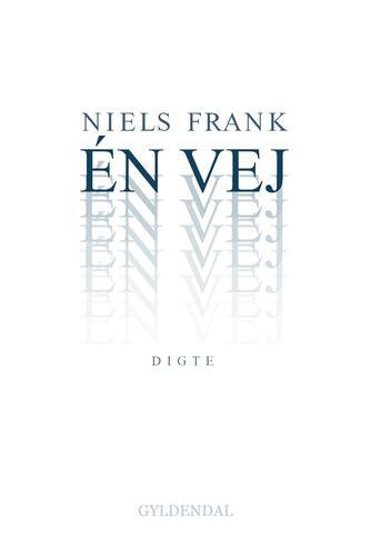 Niels Frank (f. 1963): Én vej : digte