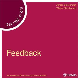 Jørgen Bærenholdt, Vibeke Christensen: Det ved vi om feedback