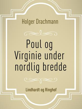Holger Drachmann: Poul og Virginie under nordlig bredde