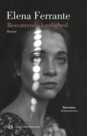 Elena Ferrante: Besværende kærlighed : roman