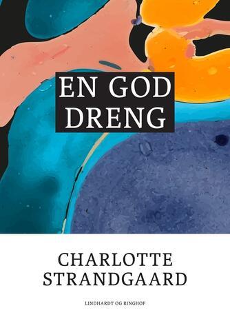 Charlotte Strandgaard: En god dreng