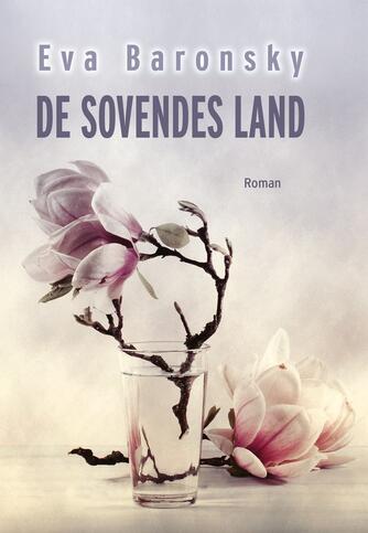 Eva Baronsky (f. 1968): De sovendes land : roman