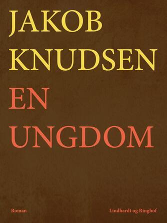 Jakob Knudsen (f. 1858): En ungdom : roman