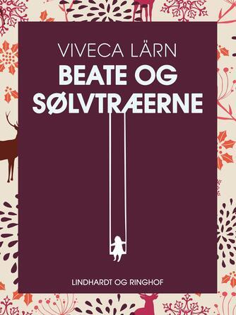 Viveca Lärn: Beate og sølvtræerne
