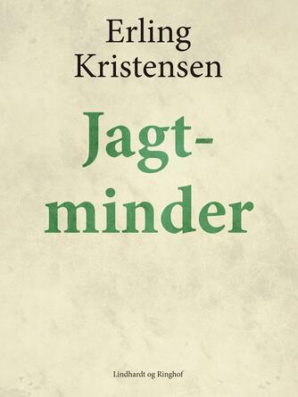 Erling Kristensen (f. 1893): Jagtminder