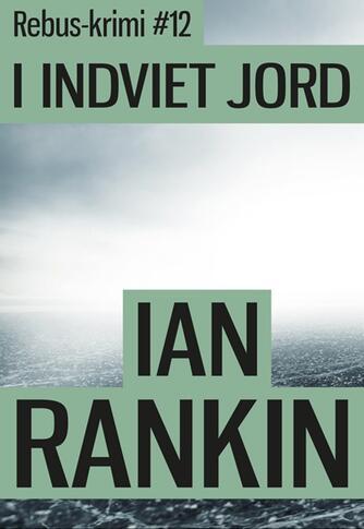 Ian Rankin: I indviet jord