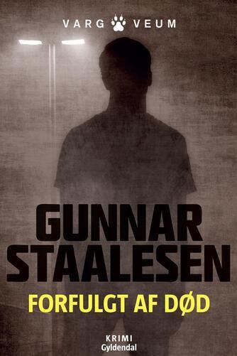 Gunnar Staalesen: Forfulgt af død : krimi