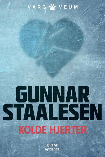 Gunnar Staalesen: Kolde hjerter : krimi