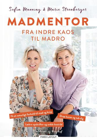 Sofia Manning, Marie Steenberger, Anna Bridgwater: Madmentor : fra indre kaos til madro