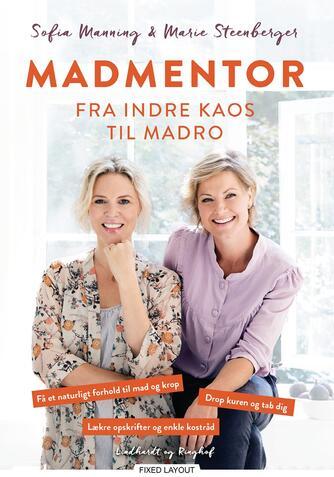 Sofia Manning, Marie Steenberger, Anna Bridgwater: Madmentor : fra indre kaos til madro
