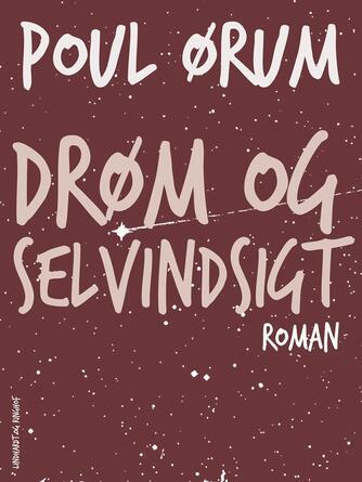 Poul Ørum (f. 1919): Drøm og selvindsigt