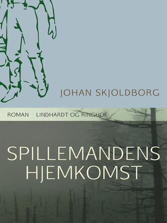 Johan Skjoldborg: Spillemandens hjemkomst : roman