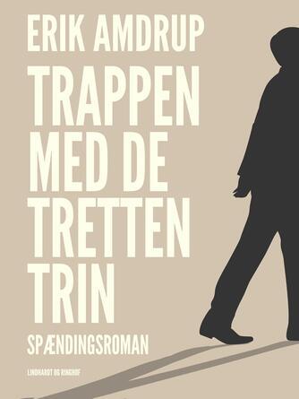 Erik Amdrup: Trappen med de tretten trin : spændingsroman