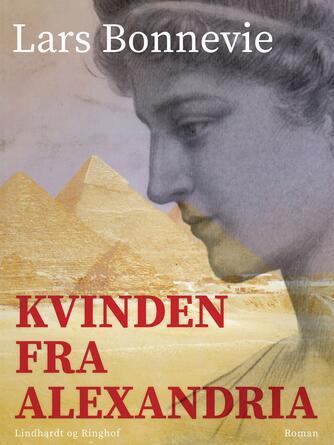 Lars Bonnevie: Kvinden fra Alexandria : roman