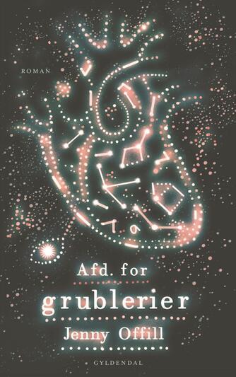 Jenny Offill: Afd. for grublerier : roman