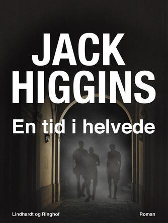 Jack Higgins: En tid i helvede : roman