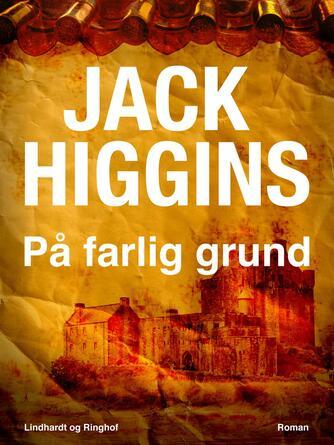 Jack Higgins: På farlig grund : roman