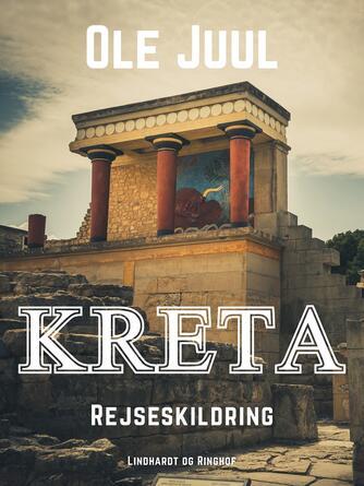 Ole Juul (f. 1918): Kreta : rejseskildring