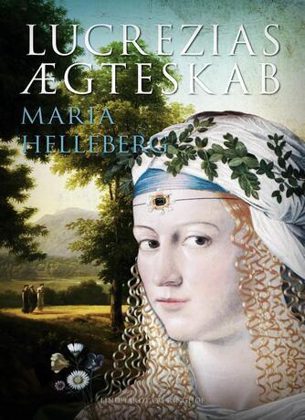 Maria Helleberg: Lucrezias ægteskab
