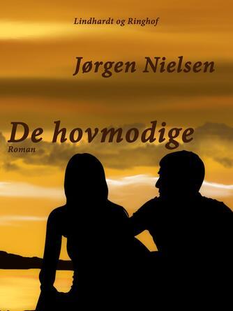 Jørgen Nielsen (f. 1902): De hovmodige : roman