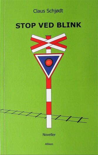 Claus Schjødt (f. 1965): Stop ved blink