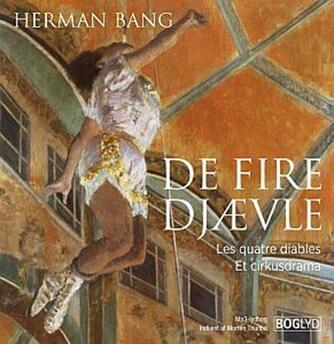 Herman Bang: De fire djævle : et cirkusdrama