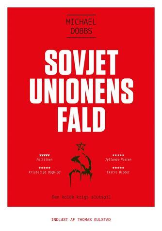 Michael Dobbs (f. 1950): Sovjetunionens fald : den kolde krigs slutspil