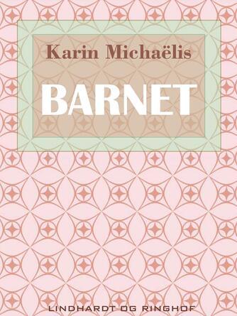 Karin Michaëlis: Barnet