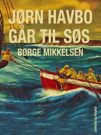 Børge Mikkelsen (f. 1906): Jørn Havbo går til søs