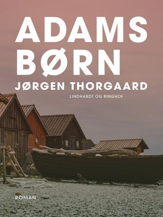 Jørgen Thorgaard: Adams børn : roman