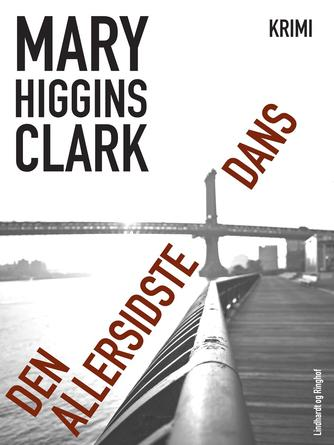 Mary Higgins Clark: Den allersidste dans : krimi