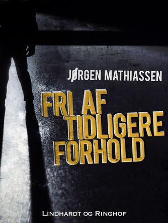 Jørgen Mathiassen: Fri af tidligere forhold