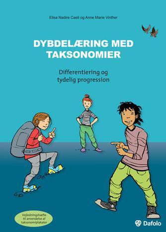 Elisa Nadire Caeli, Anne Marie Vinther: Dybdelæring med taksonomier : differentiering og tydelig progression