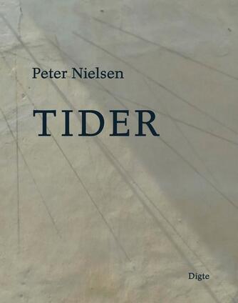 Peter Nielsen (f. 1948): Tider : digte