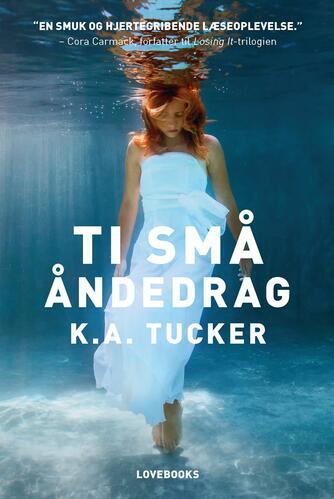 K. A. Tucker (f. 1978): Ti små åndedrag