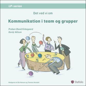 Dordy Wilson, Preben Olund Kirkegaard: Det ved vi om kommunikation i team og grupper